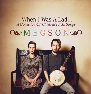 megson, when i was a lad, folk music, music for children,